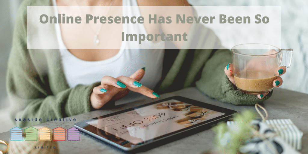 Online Presence Has Never Been So Important