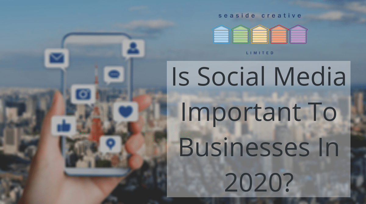 Seaside Creative's blog post discussing the topic: is social media important to businesses in 2020.